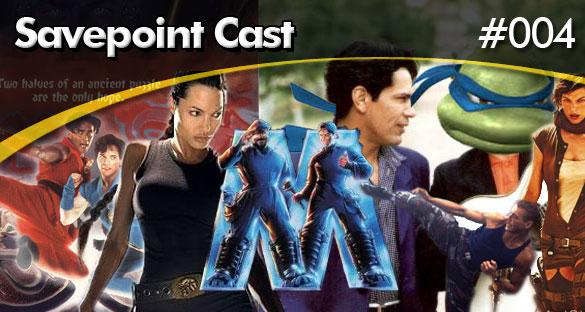 Savepoint Podcast #004 – Filmes Baseados em Jogos