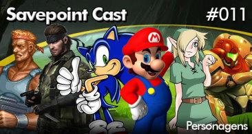 Savepoint Podcast #011 – Personagens dos Games (os melhores, piores, e suas rixas!)