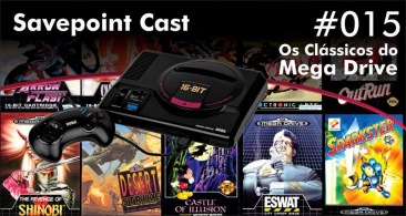Savepoint Podcast #015 – Os Clássicos do Mega Drive