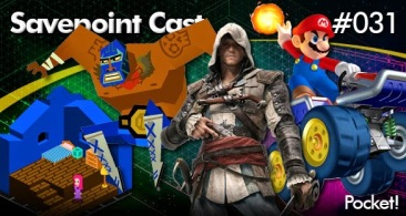 SAVEPOINT PODCAST POCKET #031 – Guacamelee, Mario Kart 7, Naya's Quest, Oiche Mhaith e Assassin's Creed IV