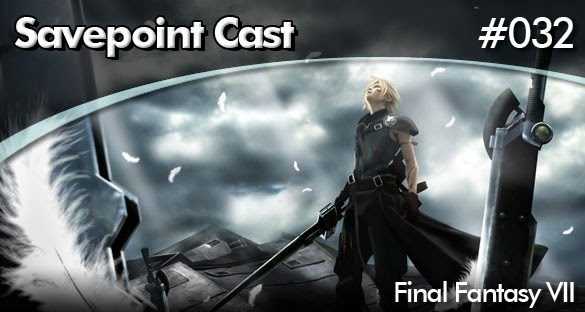 SAVEPOINT PODCAST #032 – FINAL FANTASY VII – parte 1