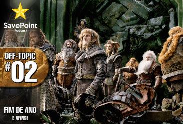 O Hobbit pt3 e Alguns Jogos – Savepoint Off Topic #02