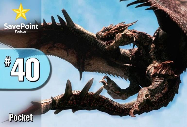 Monster Hunter, WoW, Oniken, FF Teatríssimo e Phoenix Wright: AA – Savepoint  Pocket #040
