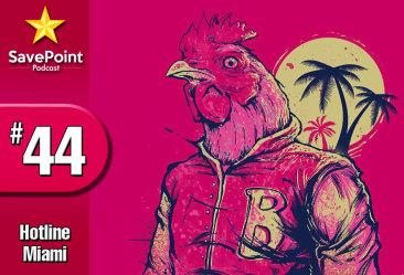 Hotline Miami 1 e 2 – Savepoint Podcast #044